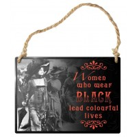 Women who Wear Black Gothic Quote Metal Sign